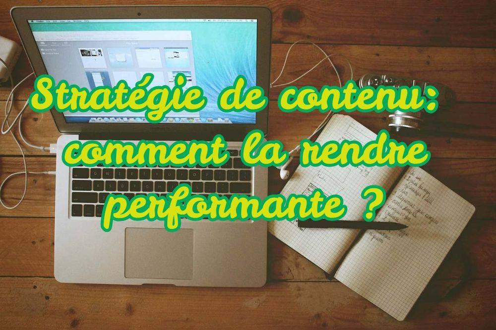 Stratégie de contenu : comment la rendre performante