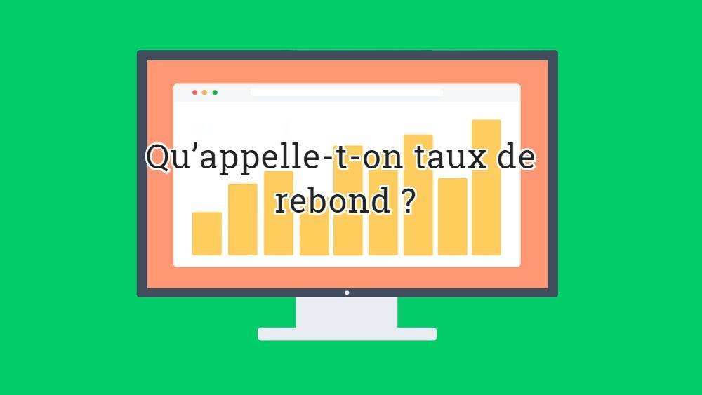 Qu'appelle-t-on taux de rebond