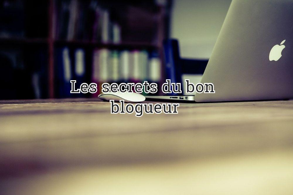Les secrets du bon blogueur