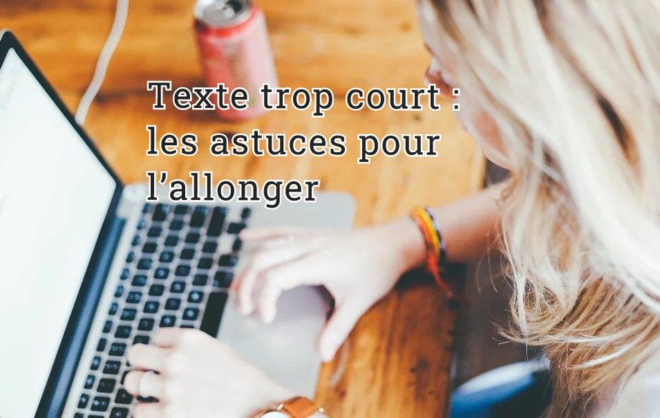 Les astuces pour allonger un Texte trop court