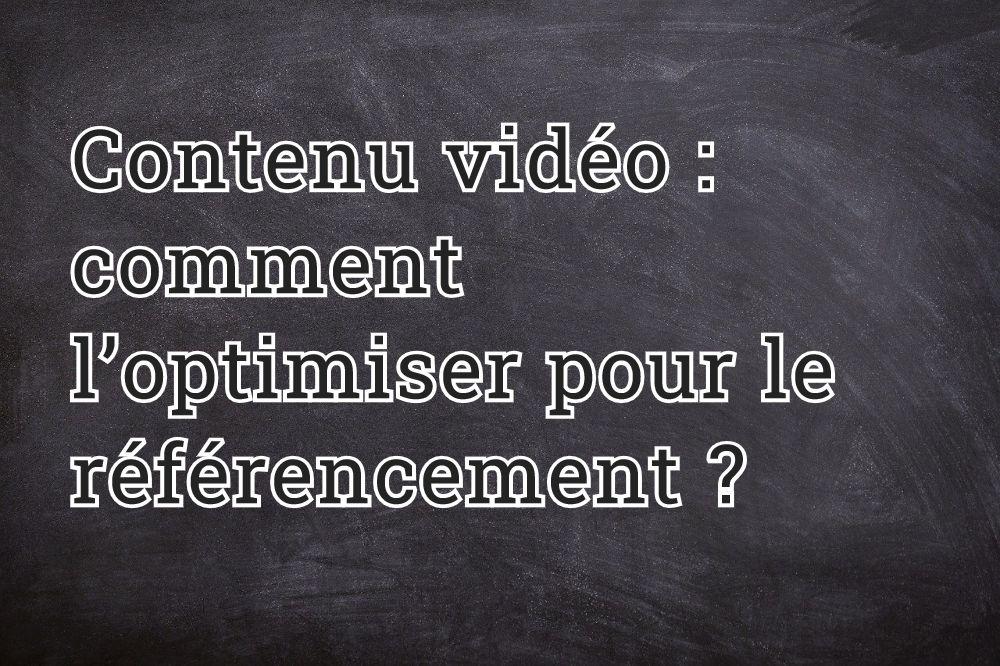 Contenu vidéo : comment l'optimiser pour le référencement ?