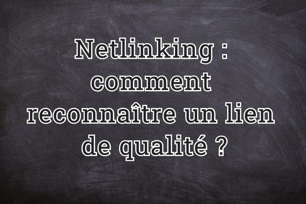 Netlinking : comment reconnaître un lien de qualité ?