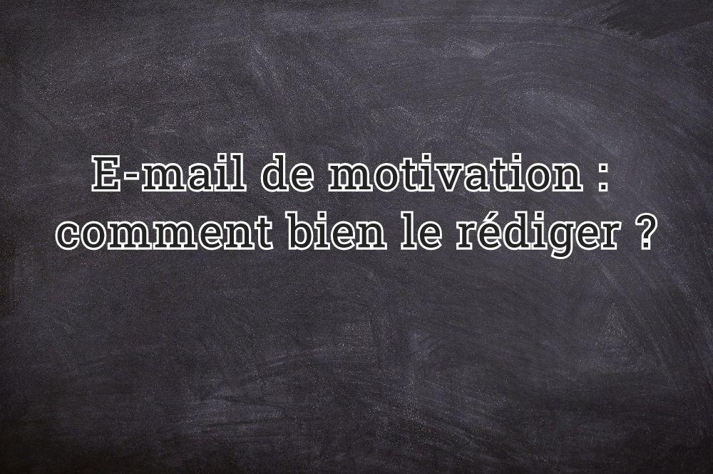 E-mail de motivation : comment bien le rédiger ?