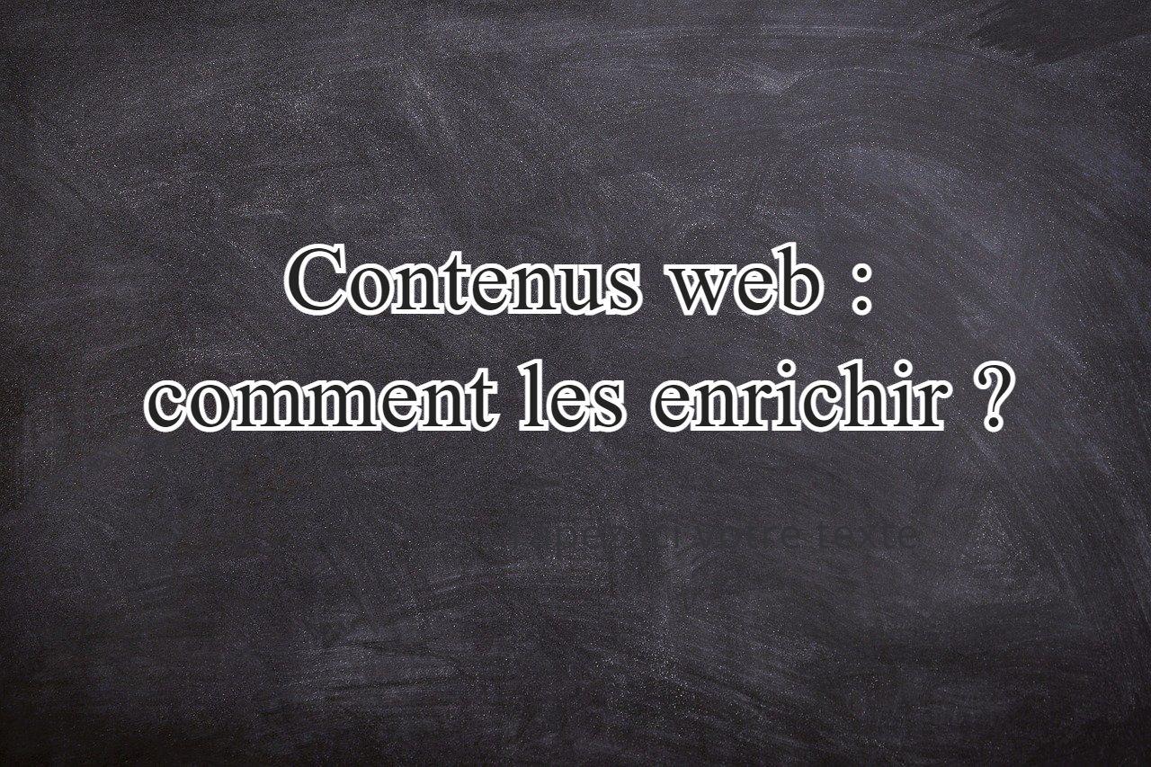 Contenus web : comment les enrichir ?