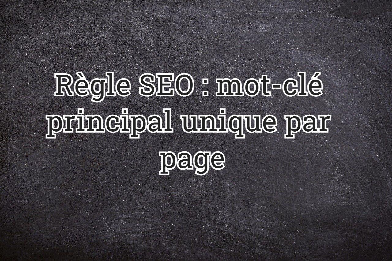 Règle SEO : mot-clé principal unique par page